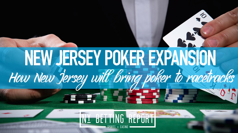 New Jersey Looks to Expand Live Poker