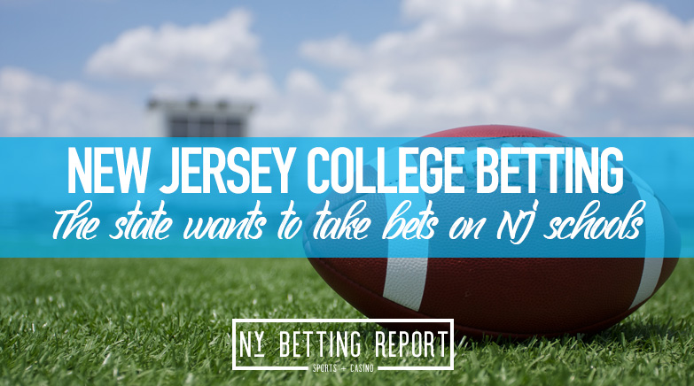 New Jersey Could Allow You to Bet on College Teams in the State