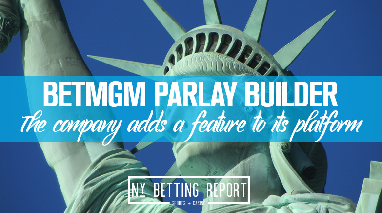BetMGM Adds Parlay Building to its Platform