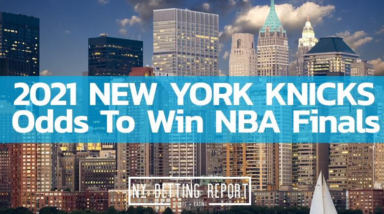 New York Knicks NBA Championship Odds 2021