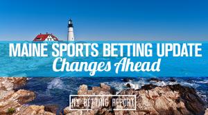 Maine Betting Update
